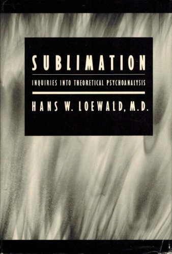 9780300042344: Sublimation: Inquiries into Theoretical Psychoanalysis