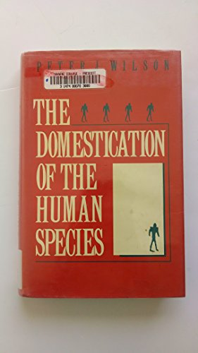 9780300042436: The Domestication of the Human Species