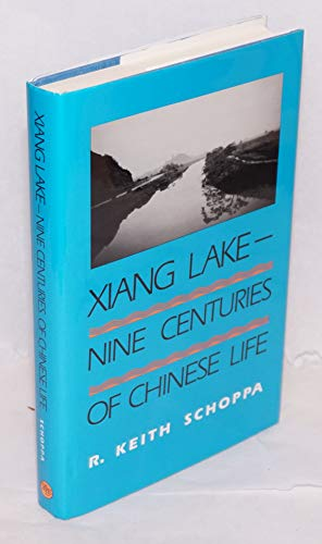 Xiang Lake: Nine Centuries of Chinese Life: Schoppa, Keith R.