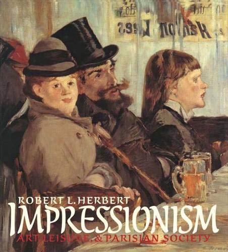 Impressionism: Art, Leisure, and Parisian Society: Professor Robert L.