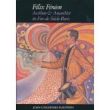 9780300043006: Felix Feneon: Aesthete and Anarchist in Fin-De-Siecle Paris