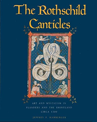9780300043082: The Rothschild Canticles: Art and Mysticism in Flanders and the Rhineland Circa 1300