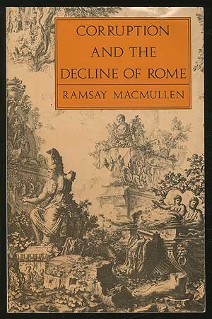 9780300043136: Corruption and the Decline of Rome