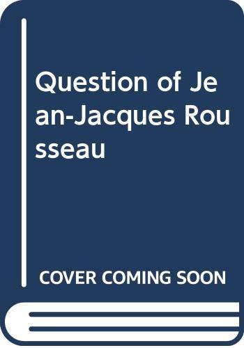 9780300043280: The Question of Jean-Jacques Rousseau