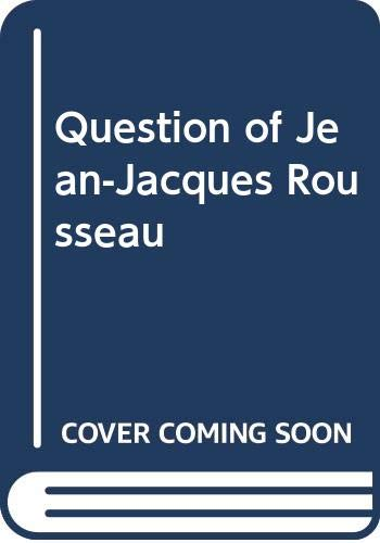 9780300043280: The Question of Jean-Jacques Rousseau