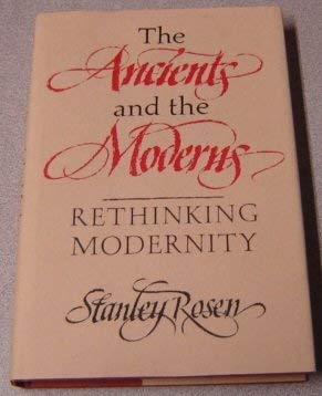 9780300043310: The Ancients and the Moderns: Rethinking Modernity