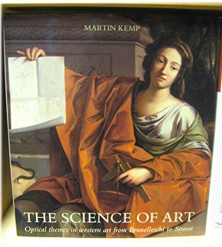 The Science of Art: Optical Themes in Western Art from Brunelleschi to Seurat (0300043376) by Mr Martin Kemp