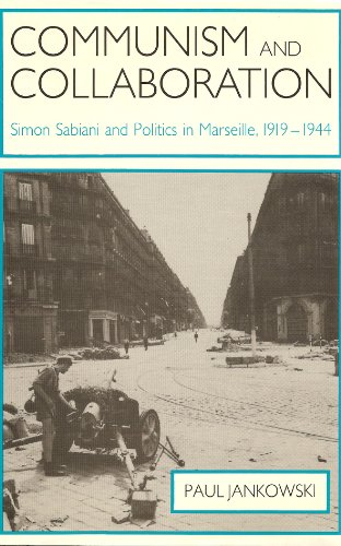 9780300043457: Communism and Collaboration: Simon Sabiani and Politics in Marseille, 1919-1944