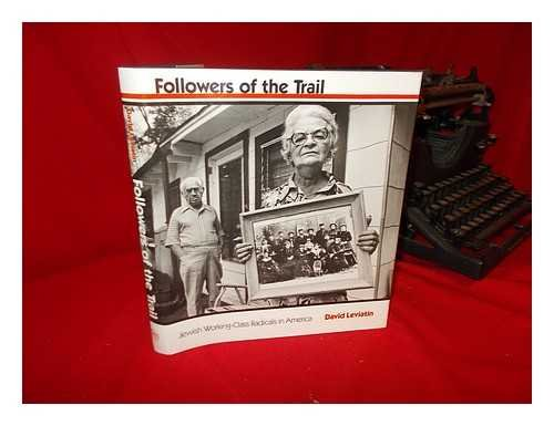 Followers of the Trail: Jewish Working-Class Radicals in America (0300043546) by David Leviatin