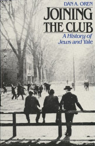 9780300043846: Joining the Club: A History of Jews and Yale (The Yale Scene: University Series, Vol. 4)