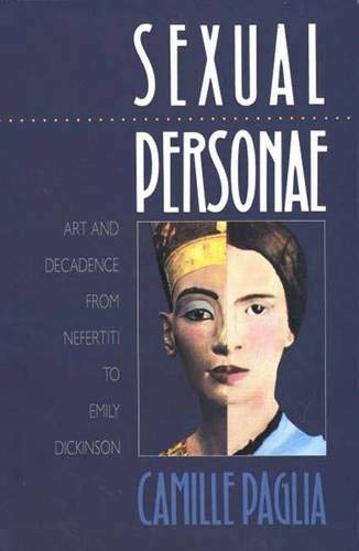 Sexual Personae: Art and Decadence from Nefertiti to Emily Dickinson (0300043961) by Camille Paglia