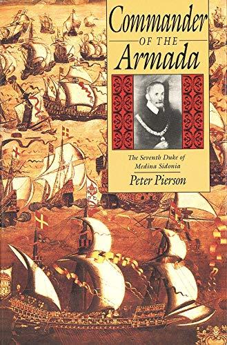 9780300044089: Commander of the Armada: The Seventh Duke of Medina Sidonia