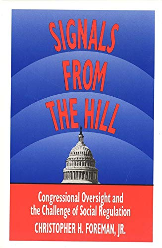 9780300044102: Signals from the Hill: Congressional Oversight and the Challenge of Social Regulation