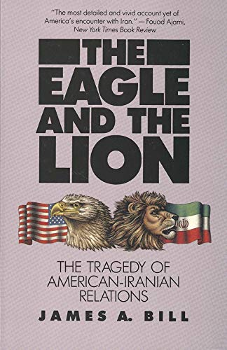 9780300044126: The Eagle and the Lion: The Tragedy of American-Iranian Relations