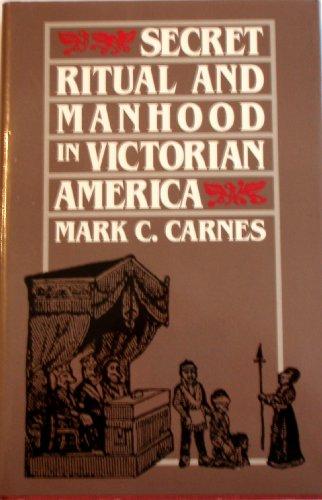 9780300044249: Secret Ritual and Manhood in Victorian America