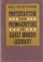 9780300044256: Protestantism and Primogeniture in Early Modern Germany