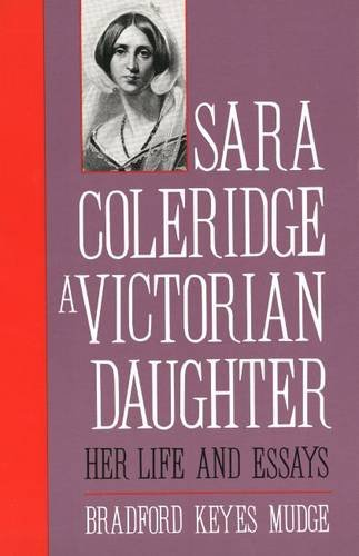 Sara Coleridge, A Victorian Daughter: Her Life and Essays