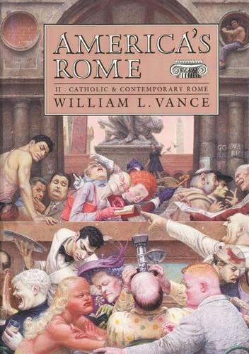 9780300044539: 002: America's Rome: Volume 2, Catholic and Contemporary Rome
