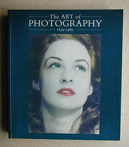 9780300044560: The Art of Photography, 1839-1989