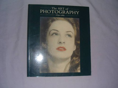 9780300044560: The Art of Photography,1839-1989