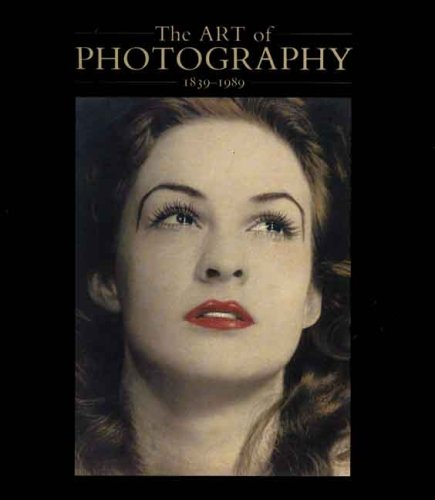 9780300044577: The Art of Photography, 1839-1989