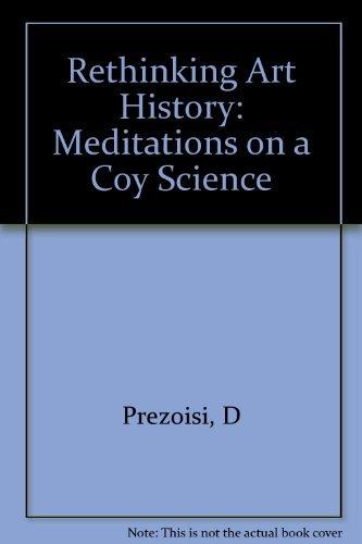 9780300044621: Rethinking art history: Meditations on a coy science
