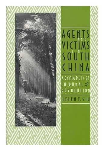 9780300044652: Agents and Victims in South China: Accomplices in Rural Revolution