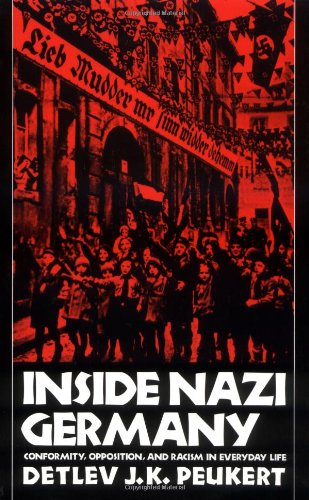 9780300044805: Inside Nazi Germany: Conformity, Opposition, and Racism in Everyday Life