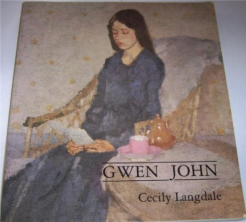 Gwen John: With a Catalogue Raisonne of the Paintings.: Cecily Langdale