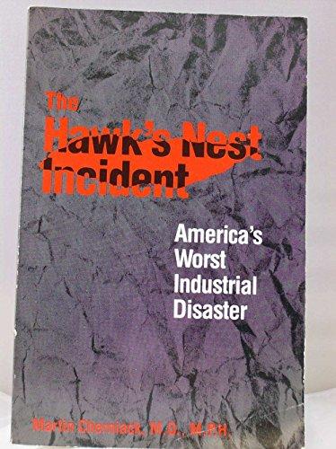 The Hawk's Nest Incident: America`s Worst Industrial Disaster: Cherniack M.D., Mr. Martin