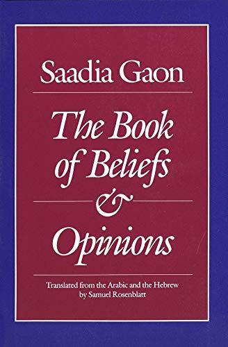 Saadia Gaon: The Book of Beliefs and Opinions (Yale Judaica Series): Saadia Gaon