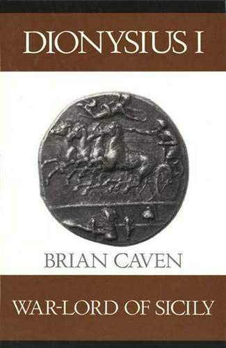 Dionysius I : Warlord of Sicily: Caven, Brian