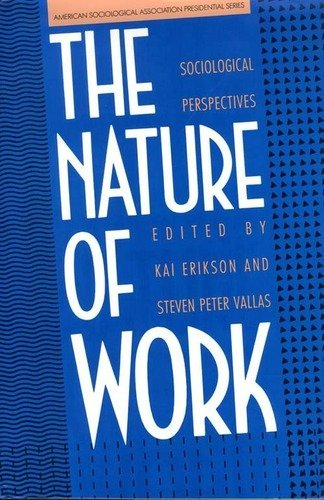 The Nature of Work: Sociological Perspectives (American: Erikson, Professor Kai