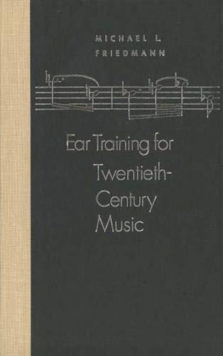 Ear Training for Twentieth-Century Music: Assoc. Prof. Michael L. Friedmann