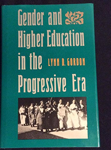 9780300045505: Gender and Higher Education in the Progressive Era