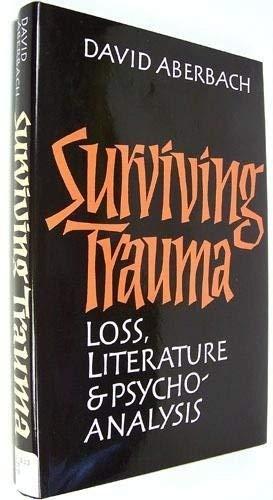 9780300045574: Surviving Trauma: Loss and Literature
