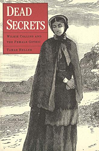9780300045741: Dead Secrets: Wilkie Collins and the Female Gothic