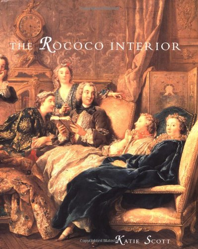9780300045826: The Rococo Interior: Decoration and Social Spaces in Early Eighteenth-Century Paris