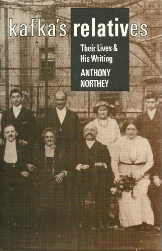 Kafka?s Relatives: Their Lives and His Writings: Northey, Anthony