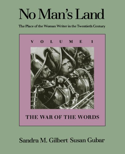 No Man's Land: The Place of the Woman Writer in the Twentieth Century, Volume 1: The War of the Words (0300045875) by Professor Susan Gubar; Sandra M. Gilbert