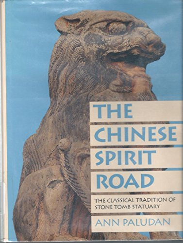9780300045970: The Chinese Spirit Road: The Classical Tradition of Stone Tomb Statuary