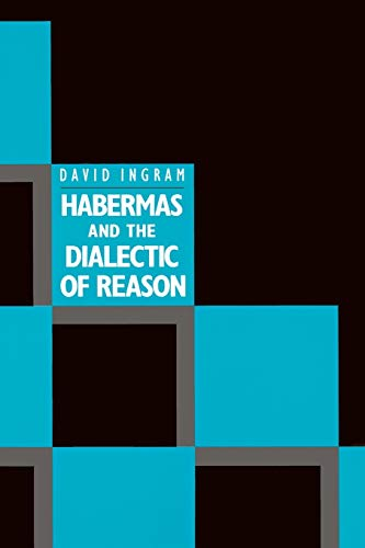 Habermas and the Dialectic of Reason: David Ingram