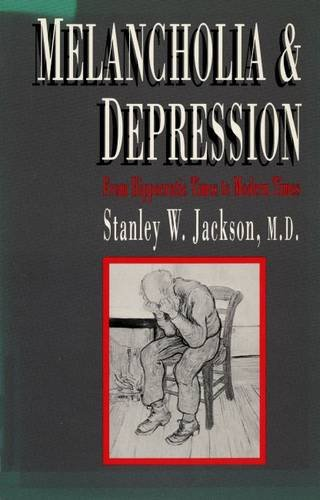 9780300046144: Melancholia and Depression: From Hippocratic Times to Modern Times