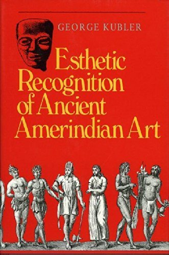 9780300046328: Esthetic Recognition of Ancient Amerindian Art (Yale Publications in the History of Art)