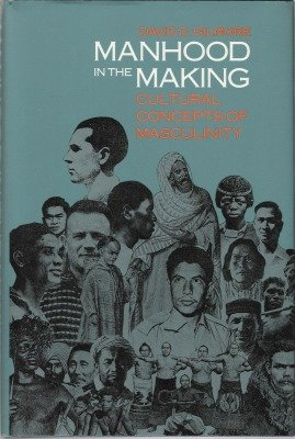9780300046465: Manhood in the Making: Cultural Concepts of Masculinity