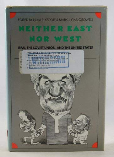 9780300046564: Neither East nor West: Iran, the Soviet Union, and the United States (Yale Fastback Series)