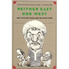 9780300046588: Neither East Nor West: Iran, the Soviet Union, and the United States (Yale Fastback Series)