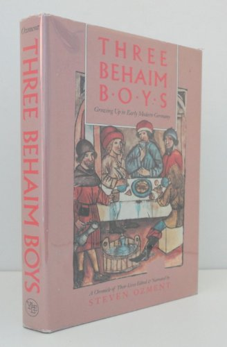 9780300046700: Three Behaim Boys: Growing Up in Early Modern Germany - A Chronicle of Their Lives