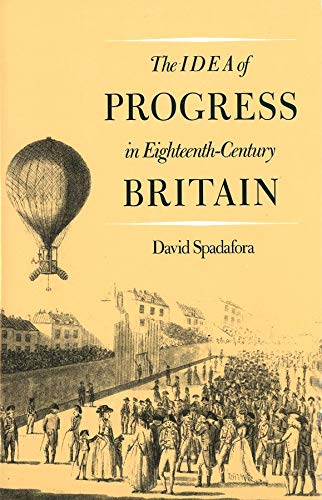 9780300046717: The Idea of Progress in Eighteenth-Century Britain (Yale Historical Publications Series)