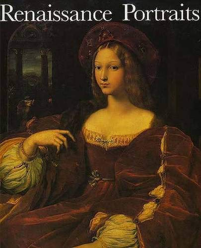 Renaissance Portraits: European Portrait-Painting in the 14th, 15th and 16th Centuries: Campbell, ...
